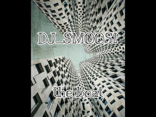 DJ_SMOOZI - the boat