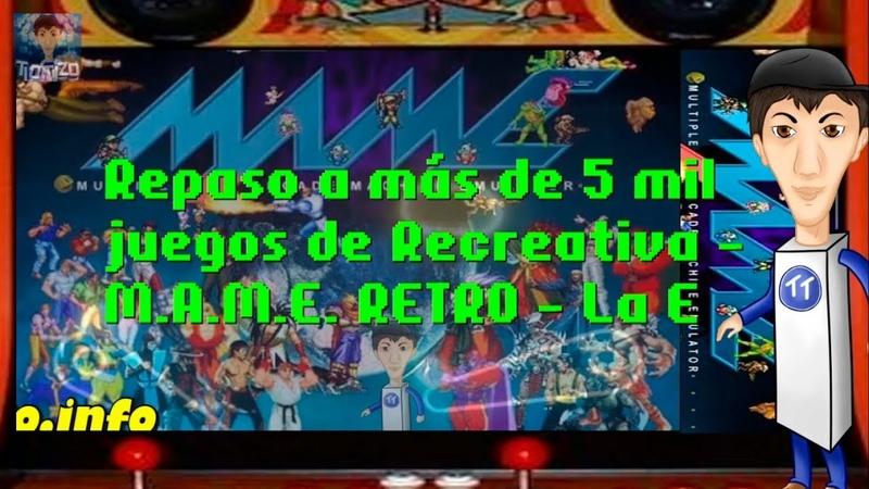 Repaso a más de 5 mil juegos de Recreativa - M.A.M.E. RETRO - La E - resubida de Twitch