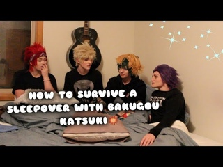 How to Survive a Sleepover With Bakugou 101