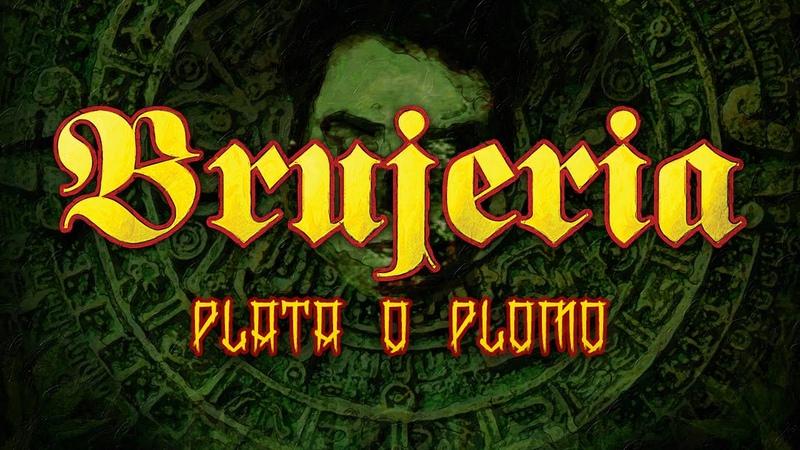 BRUJERIA - Plata O Plomo (OFFICIAL VIDEO)