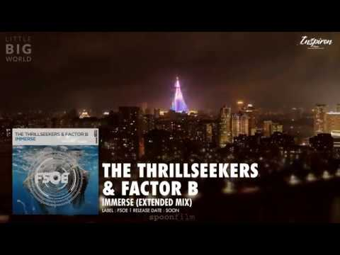 The Thrillseekers Factor B Immerse Extended Mix