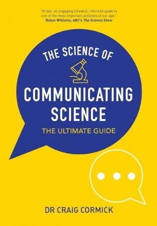 Science of Communicating Science - Craig Cormick