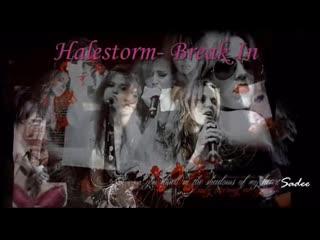 Halestorm break in (слова песни + перевод)