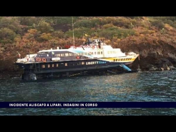 INCIDENTE ALISCAFO A LIPARI INDAGINI IN CORSO del 09 09 2017