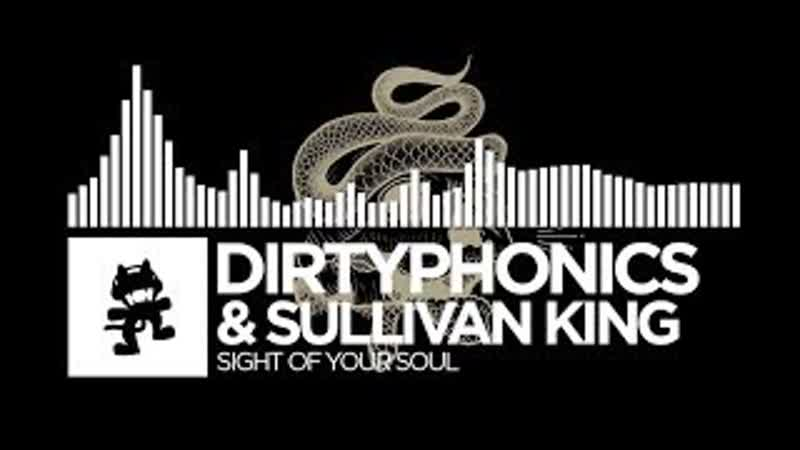Dirtyphonics Sullivan King - Sight of Your Soul [Monstercat EP Release]