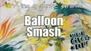 314 - Balloon Smash / Acrylic Pouring / Trying a gentle SMASH