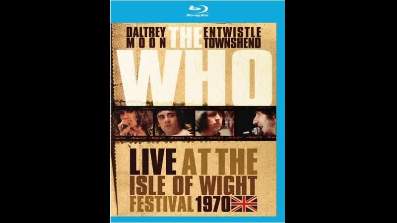 The Who - Tommy Can You Hear Me? (Live At The Isle Of Wight Festival 1970)