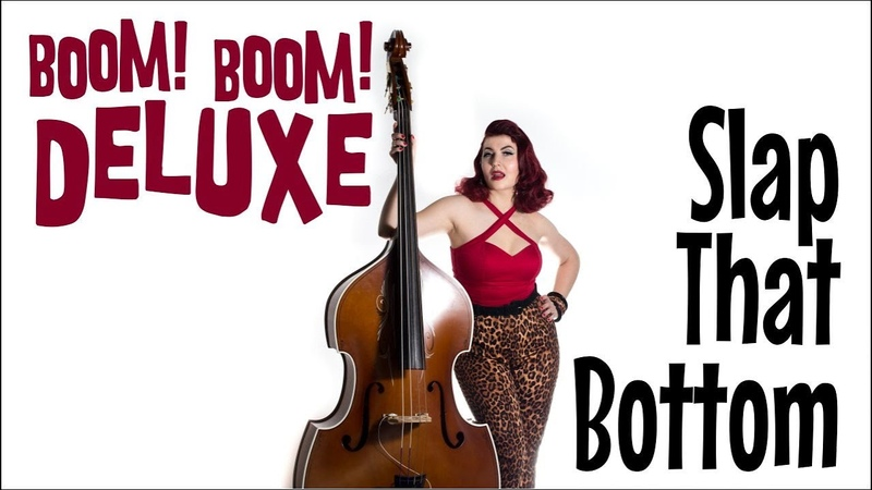 BOOM! BOOM! DELUXE - Slap That Bottom (OFFICIAL VIDEO) Rockabilly Singer Pin-up Girl