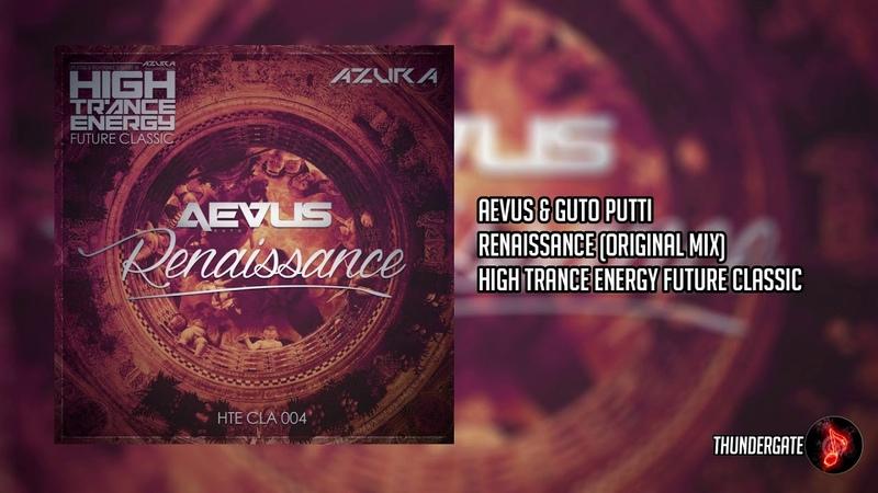 Aevus Guto Putti - Renaissance (Original Mix) |High Trance Energy|