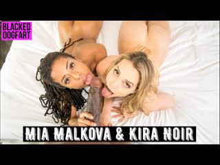 Mia Malkova & Kira Noir  BLACKED
