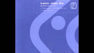 Latin Jazz Co - Gotta Keep On (DJ Phats Club Mix) HQwav