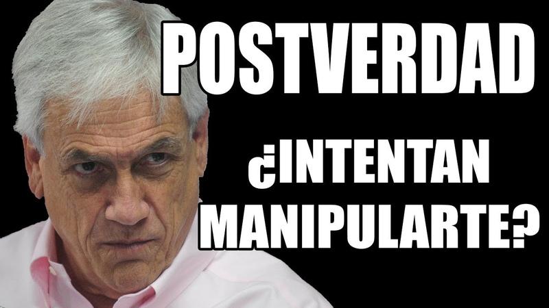 DESPERTAR DE CHILE POSTVERDAD Y MANIPULACIÓN POLÍTICA Explico la estrategia de PIÑERA EN 4 PASOS
