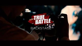 #TRUEBATTLE III: 1/4 – BACKSTAGE