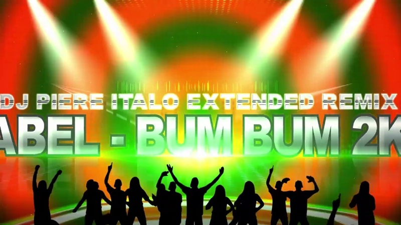 MABEL - BUM BUM 2k19 / DJ PIERE ITALO EXTENDED REMIX