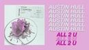 Austin Hull All 2 U Lyric Video