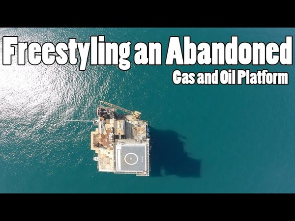 G.O.P.L.A.T -- Freestyling an Abandoned Gas and Oil Platform!