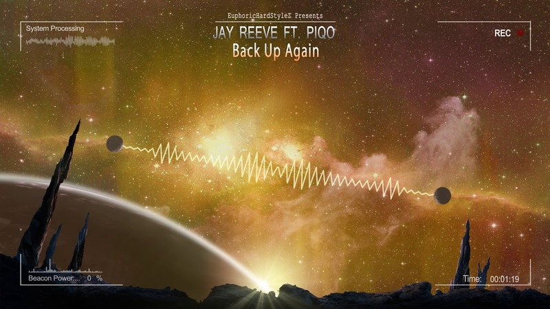 Jay Reeve ft Piqo Back Up Again HQ Edit