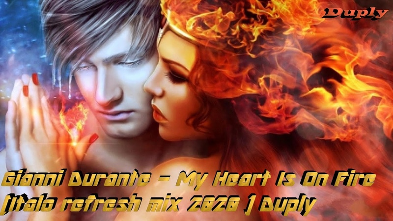 Gianni Durante My Heart Is On Fire italo refresh mix 2020 Duply