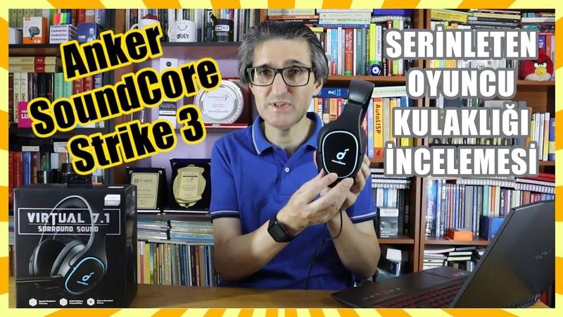 Jel soğutmalı oyuncu kulaklığı Anker SoundCore Strike 3 incelemesi