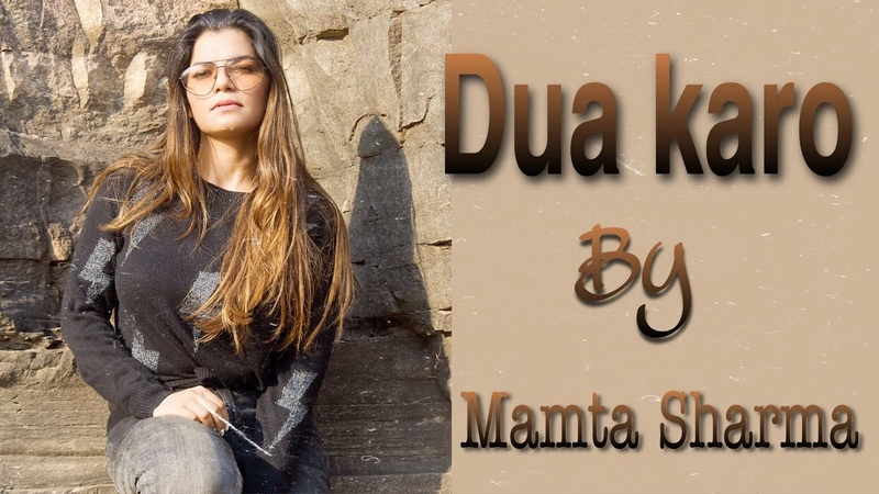 DUA KARO Mamta Sharma Arijit Singh Varun Dhawan Street Dancer Latest Hindi Song 2020
