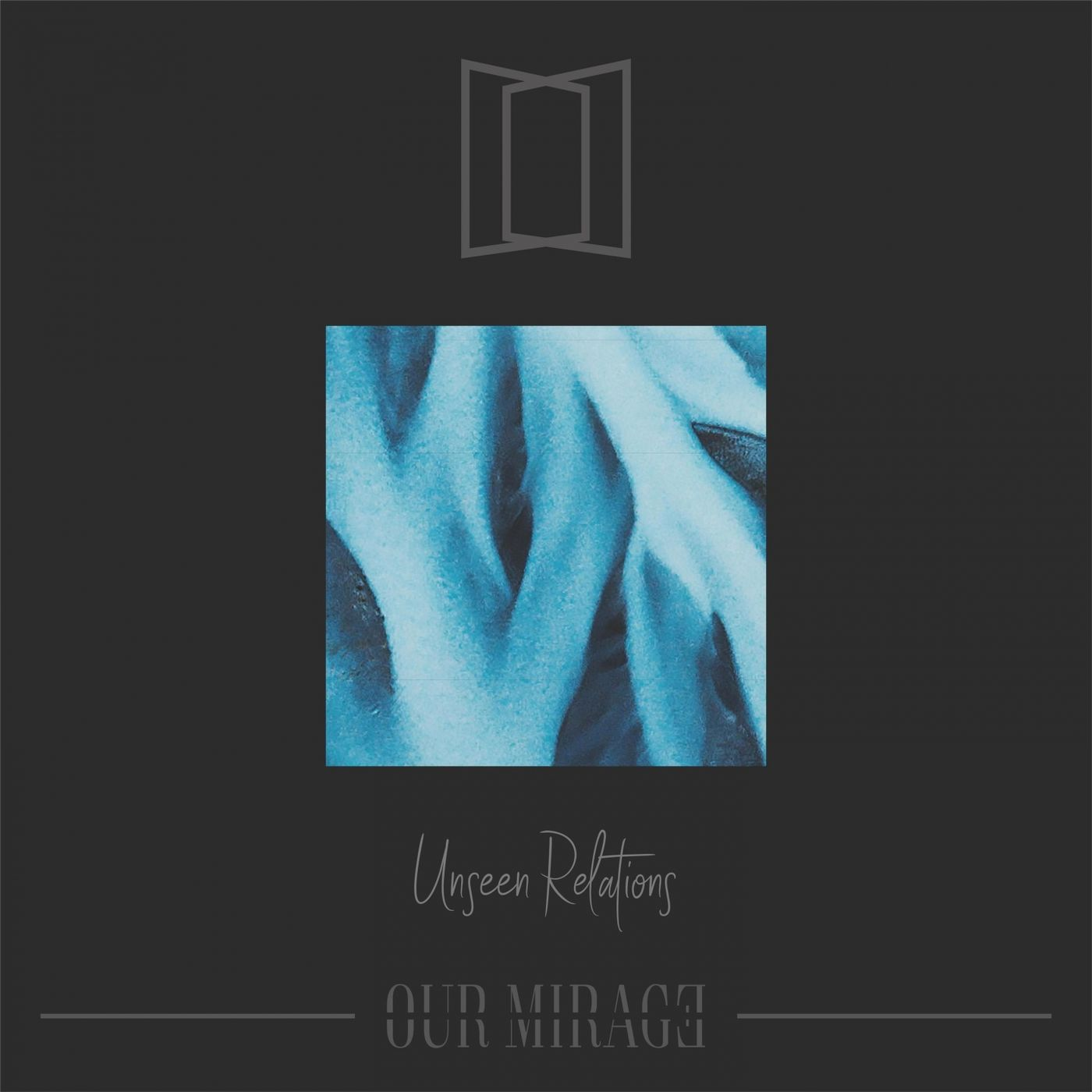 Our Mirage - Unseen Relations (2020)