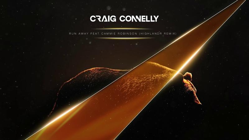 Craig Connelly featuring Cammie Robinson - Run Away (Highlandr Remix)