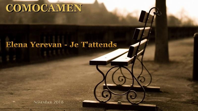 Elena Yerevan Je T'attends COMOCAMEN Remix