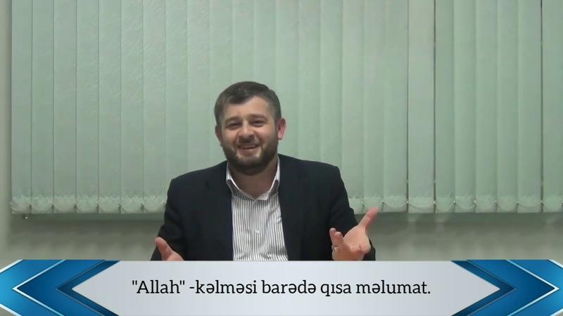 Allah kəlməsi barədə qısa məlumat Seyid AğaRəşid Talıbov