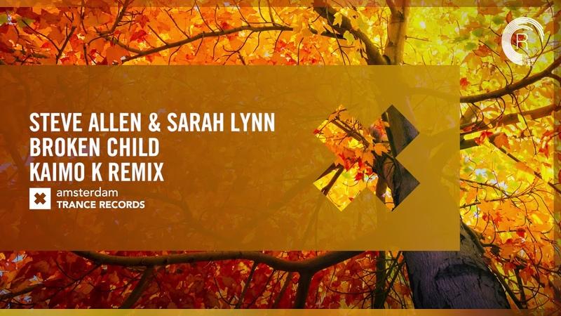 VOCAL TRANCE Steve Allen Sarah Lynn Broken Child Kaimo K Remix LYRICS