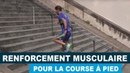 Renforcement musculaire et course à pied
