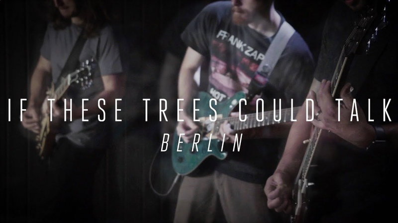 If These Trees Could Talk Berlin (OFFICIAL VIDEO)