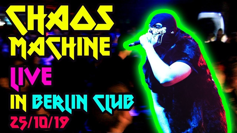 CHAOS MACHINE THE SYSTEM OF TYRANTS THE PLANET OF FRIENDS LIVE IN BERLIN CLUB 25 10 19