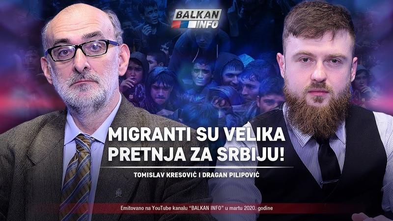 AKTUELNO Tomislav Kresović i Dragan Pilipović - Migranti su velika pretnja za Srbiju! (24.3.2020)