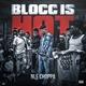 NLE Choppa - BLOCC IS HOT