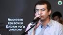 Nodirbek Xolboyev - Dadam yoq Нодирбек Холбоев - Дадам йук jonli ijro