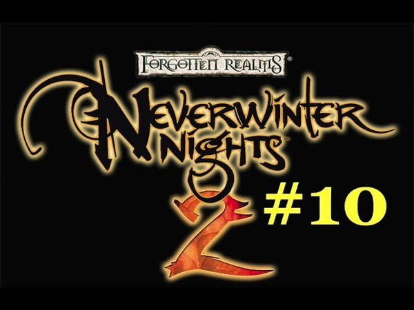 Neverwinter Nights 2 (let's play part 10)