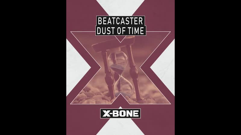Beatcaster Dust Of Time OUT AUGUST 4