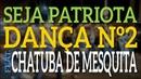 SEJA PATRIOTA DANÇA Nº2 feat Chatuba de Mesquita