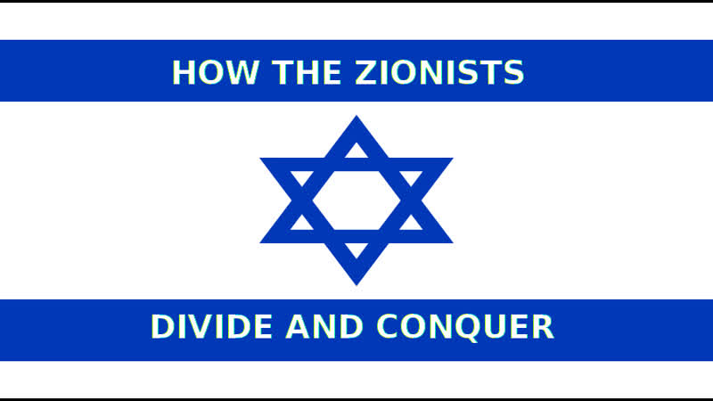 HOW THE ZIONISTS DIVIDE AND CONQUER Tekstitys: Miten Maailma Toimii