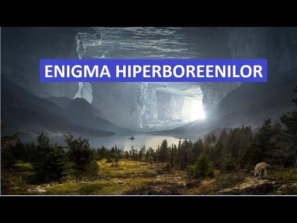 Enigma Hiperboreenilor Istoria Geto Dacilor ep 2