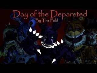 [Fnaf/SFM] Day of the Departed By The Fold (Happy Halloween)