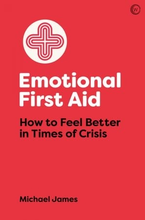 Emotional First Aid - Michael James
