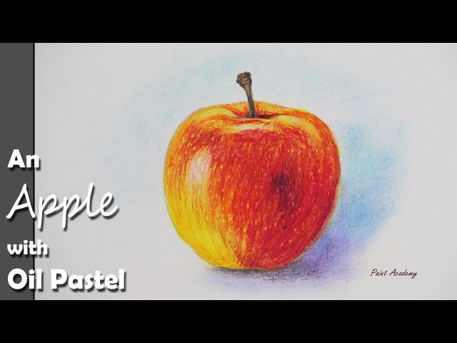 Как нарисовать Яблоко масляной пастелью. Художник: Paint Academy