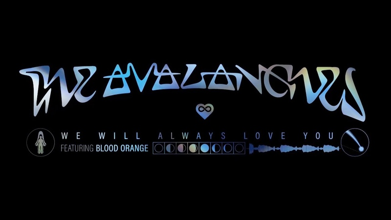 The Avalanches We Will Always Love You feat Blood Orange Official Audio