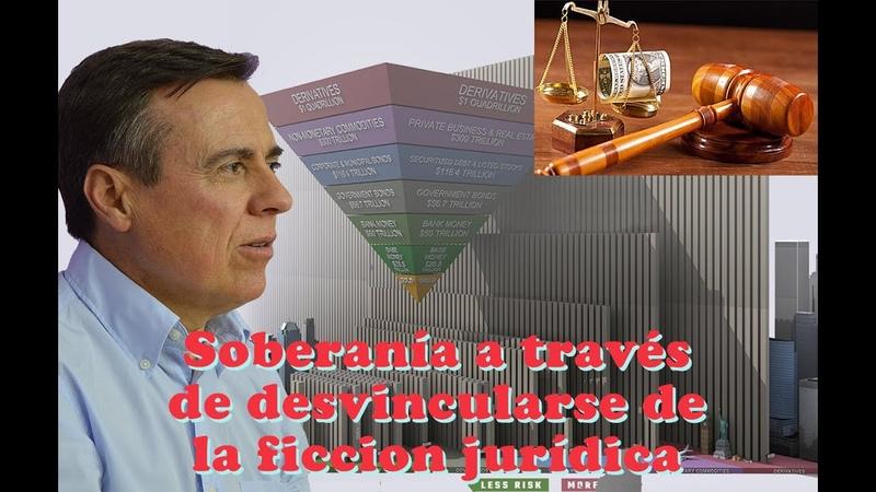 Soberania a traves de la desvinculacion de la ficcion legal Madrid 12 06 21