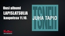 Juha Tapio - TSNEH (Tykkään susta niin että halkeen)