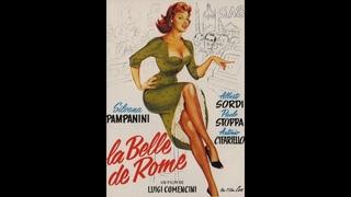 Римская красавица / Красавица-римлянка / La bella di Roma - 1955 (А. Сорди / С. Пампанини)
