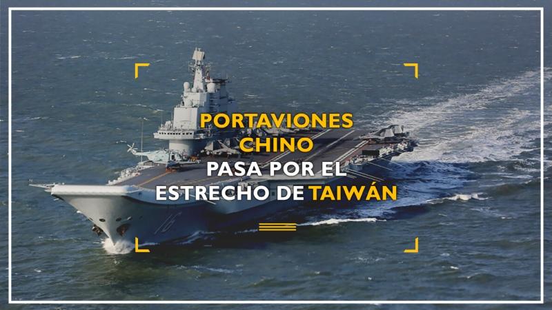 Crece tensión Portaviones chino pasa por el estrecho de Taiwán