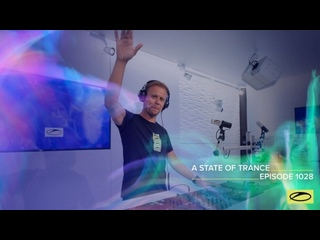 A State Of Trance Episode 1028 - Armin van Buuren (Who's Afraid Of 138?! Special)