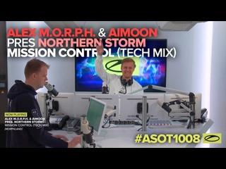 ASOT1008: Armin van Buuren играет Alex . & Aimoon pres Northern Storm - Mission Control